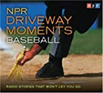 NPR Driveway Moments Baseball: Radio...