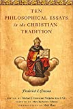 img - for Ten Philosophical Essays in the Christian Tradition book / textbook / text book