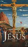 echange, troc Roger Caratini - Le roman de Jésus : Tome 2, De Tibériade au Golgotha