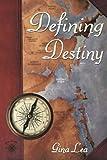 Defining Destiny: Book one of the TrueNorth/Destinybay series