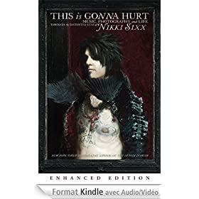 This Is Gonna Hurt (Enhanced Edition): Music, Photography and Life Through the Distorted Lens of Nikki Sixx