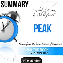 Summary of Peak by Anders Ericsson & Robert Pools: Secrets from the New Science of Expertise Audiobook by  Ant Hive Media Narrated by brian ackley