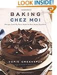 Baking Chez Moi: Recipes from My Pari...