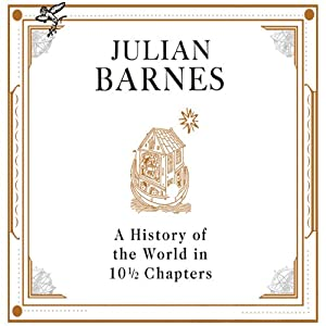 A History of the World in 10 1/2 Chapters Audiobook