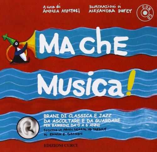 Ma che musica! Con CD Audio: 1
