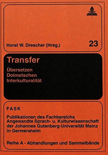Transfer- Übersetzen - Dolmetschen - Interkulturalität 50 Jahre Fachbereich Angewandte Sprach- und Kulturwissenschaft der Johannes ... Mainz in Germersheim)  (Tapa Dura)