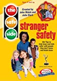 The Safe Side - Stranger Safety: Hot Tips To Keep Cool Kids Safe With People They Don\'t Know And Kinda Know