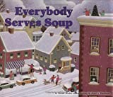 img - for Everybody Serves Soup (Carolrhoda Picture Books) book / textbook / text book