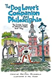 img - for The Dog Lover's Companion to Philadelphia: The Inside Scoop on Where to Take Your Dog (Dog Lover's Companion Guides) book / textbook / text book