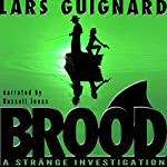 Brood: Strange Investigations, Book 1 | Lars Guignard