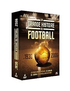 La Grande histoire du football de 1930 à 2006