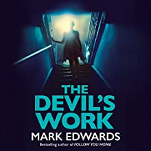 The Devil's Work Audiobook by Mark Edwards Narrated by Anna Parker-Naples