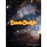 Burn in Starlightby James Lauren