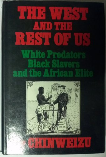The West and the Rest of Us: White Predators, Black Slavers, and the African Elite