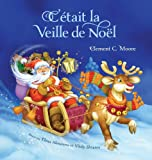 Cetait La Veille De Noel (Twas The Night Before Christmas, French Edition)