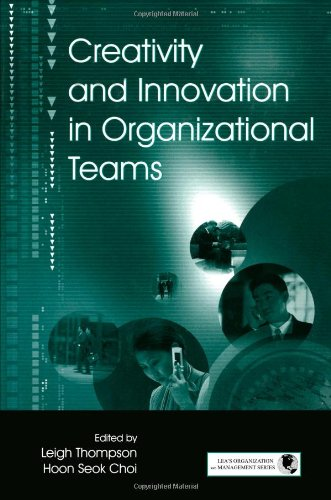 Creativity and Innovation in Organizational Teams (Series in Organization and Management)