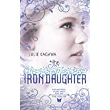 The Iron Daughterby Julie Kagawa