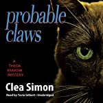Probable Claws: A Theda Krakow Mystery, Book 4 (       UNABRIDGED) by Clea Simon Narrated by Tavia Gilbert
