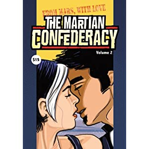 The Martian Confederacy Volume 2: From Mars With Love