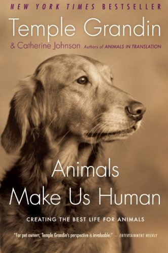 Animals Make Us Human: Creating the Best Life for Animals PDF