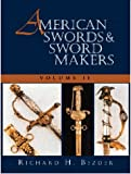 img - for American Swords and Sword Makers, Vol. II by Richard H. Bezdek (1999-01-01) book / textbook / text book