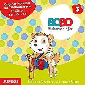 Bobo beim Kinderarzt und weitere Folgen (Bobo Siebenschläfer 3) Hörspiel