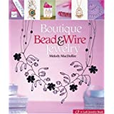 Boutique Bead & Wire Jewelry (Lark Jewelry Books)by Melody MacDuffee