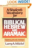 Student's Vocabulary for Biblical Hebrew and Aramaic, A