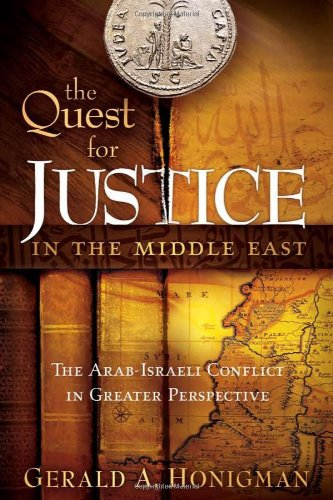 The Quest For Justice In The Middle East: The Arab-Israeli Conflict in Greater Perspective