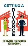 Getting a Divorce: The Divorce & Sepa...