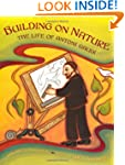 Building on Nature: The Life of Anton...
