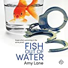 Fish out of Water Hörbuch von Amy Lane Gesprochen von: Greg Tremblay
