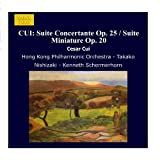 César Cui: Suite Concertante for Violin & Orchestra, Op. 25; Suite Miniature Op. 20 ; Suite Op. 43