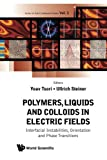 Polymers, Liquids And Colloids In Electric Fields: Interfacial Instabilites, Orientation And Phase Transitions