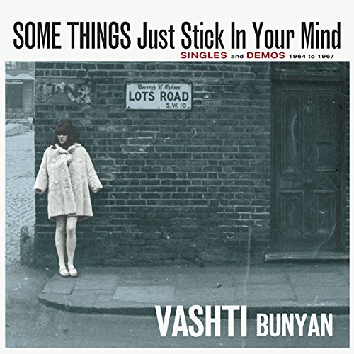 Some Things Just Stick In Your Mind – Singles and Demos 1964 - 1967 [Vashti Bunyan本人によるライナノーツの日本語対訳付き]