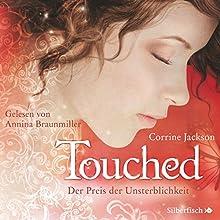 Touched: Der Preis der Unsterblichkeit Hörbuch von Corrine Jackson Gesprochen von: Annina Braunmiller-Jest
