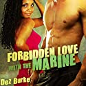 Forbidden Love with the Marine (       UNABRIDGED) by Dez Burke Narrated by Pepper Laramie