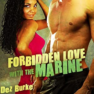 Forbidden Love with the Marine | [Dez Burke]