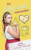 The Libby Garrett Intervention (Science Squad Book 2)