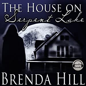 The House on Serpent Lake: Ghost, Romance, Fantasy | [Brenda Hill]