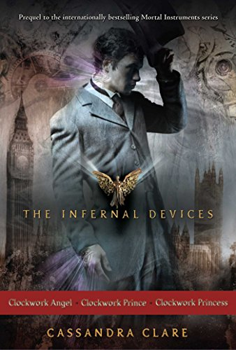 The Infernal Devices: Clockwork Angel; Clockwork Prince; Clockwork Princess (English Edition)