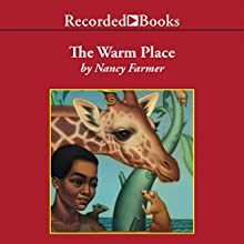The Warm Place (       UNABRIDGED) by Nancy Farmer Narrated by Lisette Lecat