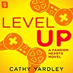 Level Up: A Geek Romance Rom Com | Cathy Yardley