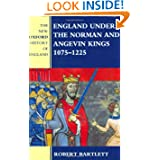England Under the Norman and Angevin Kings, 1075-1225 (New Oxford History of England)