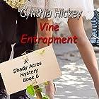 Vine Entrapment: A Shady Acres Mystery, Book 6 Hörbuch von Cynthia Hickey Gesprochen von: Laurie Lane