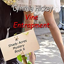 Vine Entrapment: A Shady Acres Mystery, Book 6 Audiobook by Cynthia Hickey Narrated by Laurie Lane