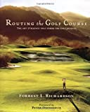 Routing the Golf Course: The Art & Science that Forms the Golf Journey