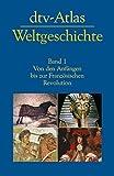 dtv-Atlas Weltgeschichte: Band 1: Von den Anfängen bis zur Französischen Revolution (dtv Nachschlagewerke)