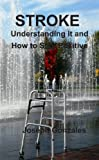 img - for Stroke - Understanding It And How To Stay Positive book / textbook / text book