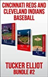 Tucker Elliot Bundle #2 - CINCINNATI REDS AND CLEVELAND INDIANS BASEBALL (BLACK MESA BUNDLED SPORTS BOOKS)